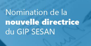 [Communiqué] Le Comité d'Administration du GIP SESAN nomme sa nouvelle directrice Mme Naïma Mezaour