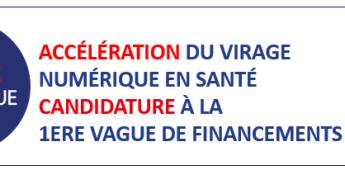 Ségur du Numérique en Santé : Candidature à la 1ère vague de financements SUN-ES